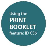 Quick Tip: Using the Print Booklet Feature in InDesign CS5 (via vector.tutsplus.com)