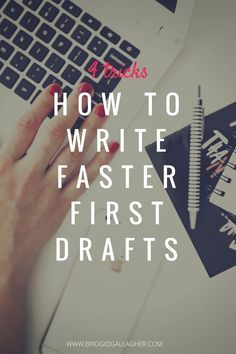 How to Write Faster First Drafts | Sometimes getting started is the hardest part. Check out these tips for writing faster first drafts.