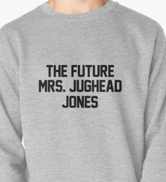 The future Mrs. Jughead Jones Pullover