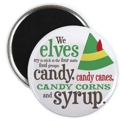 Funny Elf #Christmas movie Buddy the Elf Quote Elf Food Groups Candy, Candy Canes, Candy Corns, Syrup Magnet on CafePress.com