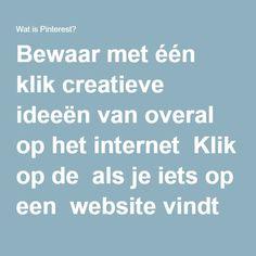 Bewaar met één klik creatieve ideeën van overal op het internet  Klik op de  als je iets op een  website vindt dat je wilt bewaren. Probeer het eens!