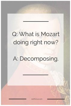 What is Mozart doing right now?