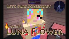 Minecraft Fun Time: Welcome to Luna Flower's Lunaverse - My Trailer Minecraft Mods, How To Play Minecraft, New Trailers, Lets Play, Fun Time, Welcome, Good Times, Thankful, Let It Be