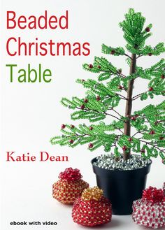 Beaded Christmas Table - ebook with video by Katie Dean. Beaded settings for your Christmas table, with napkin rings, place name holders, centrepiece decorations. Vivebooks