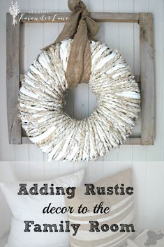 Adding Rustic Decor to the Family Room