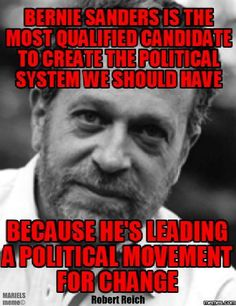 Robert Reich believes Bernie Sanders is the most qualified candidate for President.  #RobertReich #BernieSanders