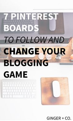 7 Pinterest Boards to Follow and Change Your Blogging Game