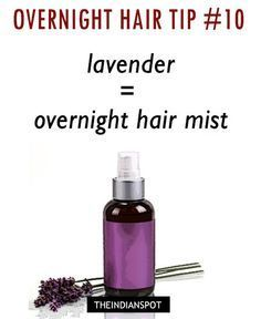 LAVENDER OIL - OVERNIGHT HAIR MIST - Lavender essential oil aids in hair growth as well as treats sleeplessness, stress and anxiety. Lavender oil increases circulation, promotes new hair growth, and helps to balance natural oil production of the scalp. Make a all natural hair spray: Add 5-8 drops of lavendar oil to 1 liter of distilled water and shake well. Mist it on your hair before you go to bed as well as on the pillow to help you fall a sleep.