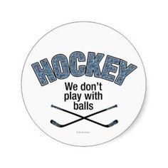 Shop HOCKEY: We Don't Play With Balls Button created by eBrushDesign. Baseball Players, Football, Balls, Soccer, Buttons, Inspiration, Biblical Inspiration, American Football, Soccer Ball