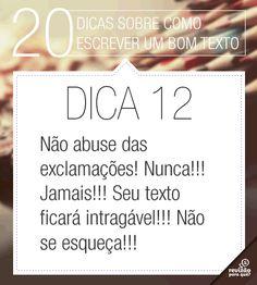 20 dicas para escrever um bom texto. Dica 12. Não abusar das exclamações. Português. Estudar. Enem. Redação.