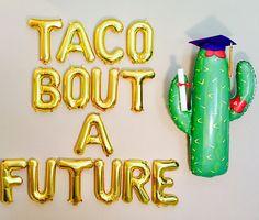 TACO BOUT A FUTURE Grad Party Grad Party Balloons Grad