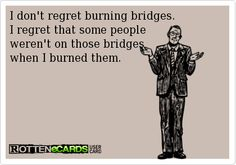 Oh My Freaking Stars!: Burning Bridges