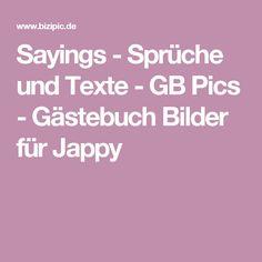 Sayings - Sprüche und Texte - GB Pics - Gästebuch Bilder für Jappy