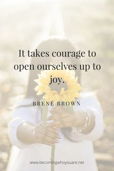 Inspiring Brené Brown Quotes from Braving the Wilderness (and a Evaluate) Joy Quotes, Happy Quotes, Wisdom Quotes, Quotes To Live By, Positive Quotes, Motivational Quotes, Life Quotes, Inspirational Quotes, Change Quotes