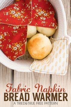Use this free pattern to make a Fabric Napkin Bread Warmer. Perfect for family dinners during the holidays!