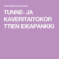 TUNNE- JA KAVERITAITOKORTTIEN IDEAPANKKI Emotional Regulation, Inspiration For Kids, Occupational Therapy, Team Building, Social Skills, Behavior, Psychology, Kindergarten, Preschool