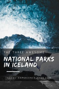 The 3 Awesome National Parks in Iceland