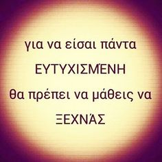 365 Quotes, My Life Quotes, Advice Quotes, Book Quotes, Greek Phrases, Greek Words, Unique Quotes, Inspirational Quotes, Life Code