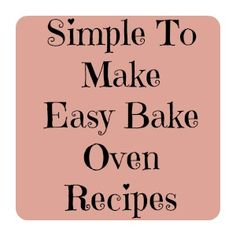 Simple to make Easy Bake Oven recipes - it makes a lot of dough! Keep it in the fridge to use all week or freeze it for later.