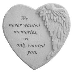 We Never Wanted Memories Winged Heart Memorial Stone - 08902, Durable