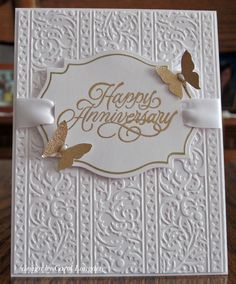 this one went with a simple elegant design using a SB labels 18 for the sentiment panel and a CB ef for the background I edged the die cut with a Marvy gold paint pen a. 50th Anniversary Cards, Happy Anniversary Wishes, Homemade Anniversary Cards, Aniversary Cards, Anniversary Funny, Anniversary Ideas, Wedding Card Design, Wedding Cards, Embossed Cards