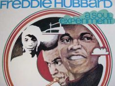 Soul Turn Around - Freddie Hubbard  In a word Funky. Freddie can really lay it down. I'm a jazz lover and this entire album A Soul Experiment is a favorite, but why explain with words what you can listen to and feel.