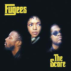 The Fugees, 'The Score' - 500 Greatest Albums of All Time | Rolling Stone