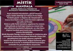 Mistik Mandala grup çalışması cumartesi saat 16.00'da yapılacaktır