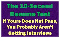 75% Fail the 10-Second Resume Rule: These Top Resume Tips Get Your Resume Noticed - Rewriting Your Resume for Results