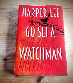 My review of Go Set a Watchman by Harper Lee