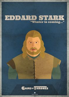 Edward Stark poster #winteriscoming    Game of Thrones | HBO Canada  http://hbocanada.com/gameofthrones
