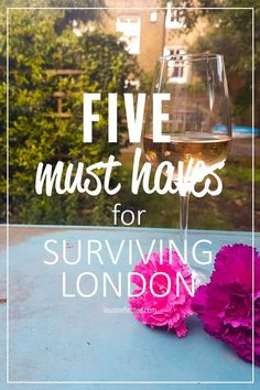 Surviving London is hard work! Here's my top 5 must haves for making it in the big city