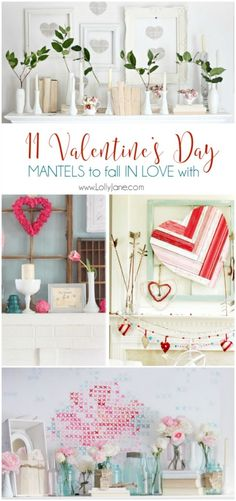 11 Valentine's Day mantels. Such cute ideas to try!!