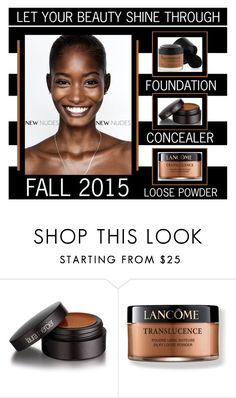 """Let Your Beauty Shine Through"" by latoyacl ❤ liked on Polyvore featuring beauty, Laura Mercier, Lancôme and philosophy"