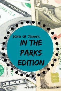 Tips for saving money once you're at Disney World!  (And the other links on the page offer even more suggestions)!