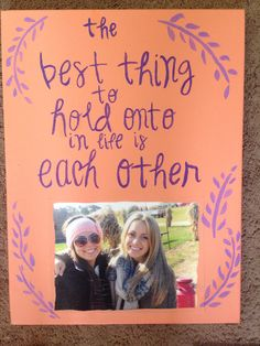 "DIY Canvas - ""The best thing to hold onto in life is each other"""