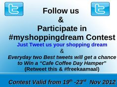 To make you all recall your shopping dreams and fill excitement in the air, FreeKaaMaal is is running an exciting contest for all its twitter fans!     Participate in #myshoppingdreamcontest, share with us your common and uncommon shopping dreams and get a chance to win exciting Cafe Coffee Day Hamper everyday.  Follow us now:-https://twitter.com/FreeKaaMaal...#freekaamaal
