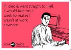 This is def not true for me, but it's hilarious! Someecards, Thats The Way, That Way, If I Die, Def Not, This Is Your Life, It Goes On, Work Humor, Office Humor