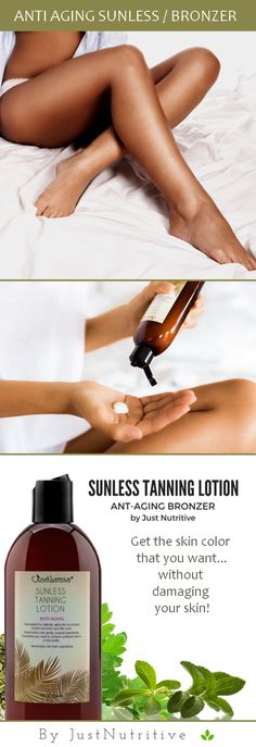 Get the skin color that you want...without damaging your skin!