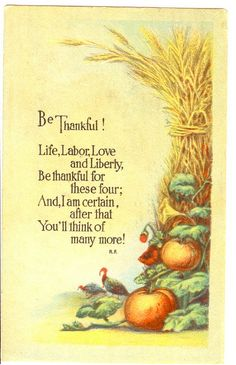 Turkey, Be thankful Life, Labor, Love and liberty. - high resolution image from old book. Thanksgiving Blessings, Thanksgiving Greetings, Vintage Thanksgiving, Thanksgiving Quotes, Vintage Fall, Thanksgiving Crafts, Vintage Holiday, Thanksgiving Decorations, Christmas Greetings
