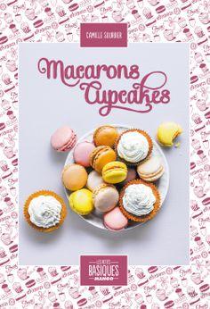 40 recettes de macarons et cupcakes, des éditions Mango.