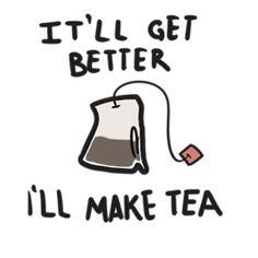 Tea makes everything better