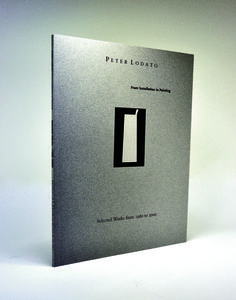 Jayme Odgers FREDERICK WEISMAN MUSEUM, PEPPERDINE UNIVERSITY Peter Lodato Exhibition Catalogue 56 Pgs + 8-Pg Cover Cover: Gainsborough Pewter 88 lb Cover Text: Strobe Dull 100 lb Book Cover: PMS 854 + White | 2/0 Text: 4/4 | CMYK Perfect Bind