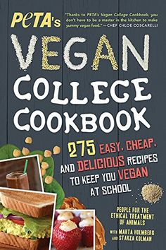 PETA'S Vegan College Cookbook: 275 Easy, Cheap, and Delicious Recipes to Keep You Vegan at School by [PETA]