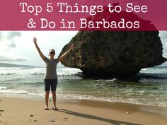 Top 5 Things to See & Do in Barbados!