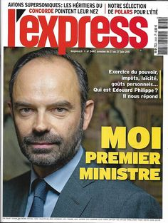 L'EXPRESS n°3442 21/06/2017 EDOUARD PHILIPPE/ ASSEMBLEE/ AVIATION/ DAECH/ POLARS/ SOUCHON