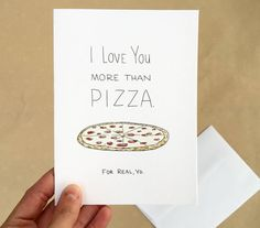 I Love You More Than Pizza 4 x 6 Greeting Card Love by Shop803