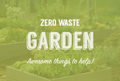 Check out all the things and tips you need for zero waste gardening here http://store.detrashed.com