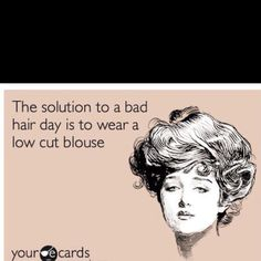 I have a lot of bad hair days! haha