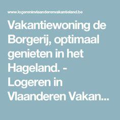 Vakantiewoning de Borgerij, optimaal genieten in het Hageland. - Logeren in Vlaanderen Vakantieland